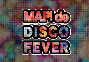 MAP! de DISCO FEVER